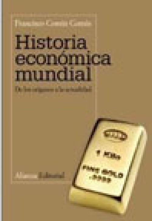 Historia Económica Mundial. De los orígenes a la actualidad