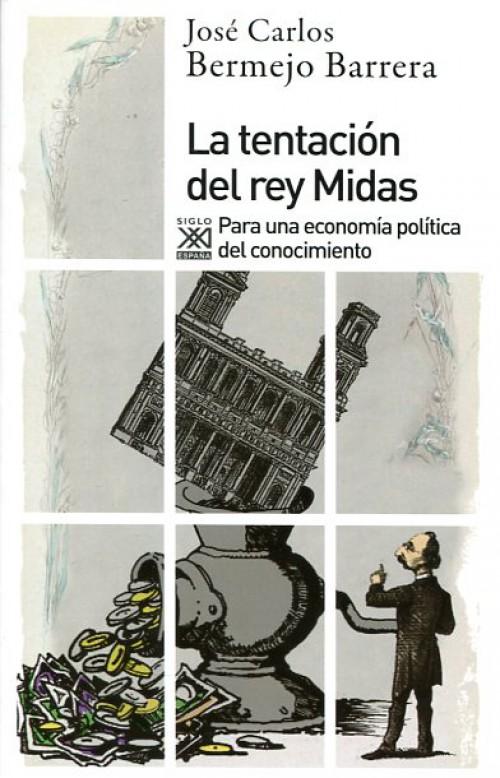 La tentación del rey Midas. Para una economía política del conocimiento