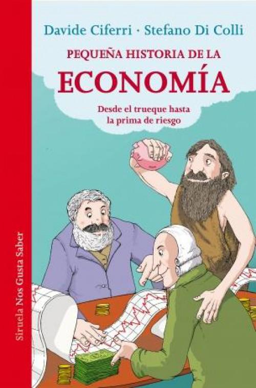 Pequeña Historia de la Economía. Desde el trueque hasta la prima de riesgo