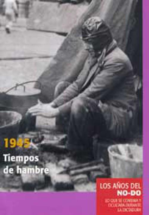 1945. Tiempos de hambre