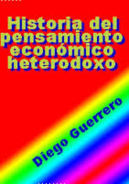 Historia del pensamiento económico heterodoxo