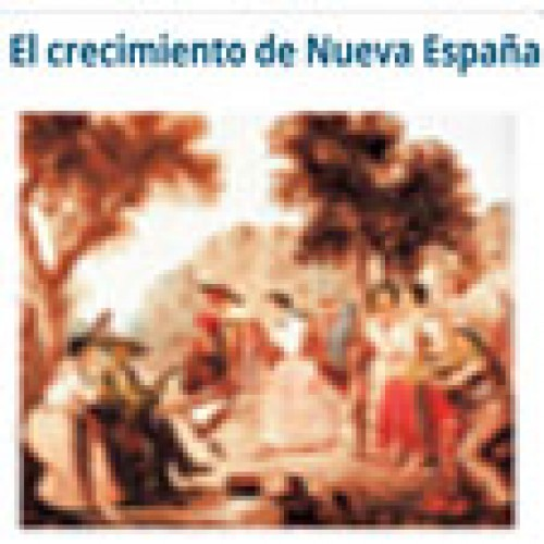 El crecimiento de Nueva España