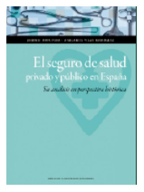 El seguro de salud privado y público en España. Su análisis en perspectiva histórica