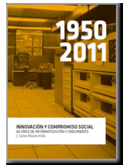 """Innovación y compromiso social.  60 años de informatización y crecimiento,  """"La Caixa"""" 1950-2011"""