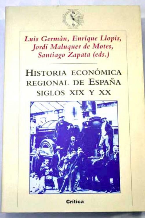 Historia económica regional de España: siglos XIX-XX