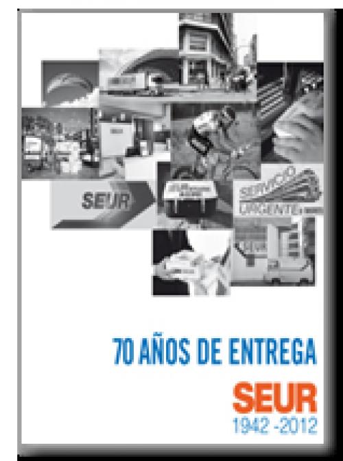 70 años de entrega. SEUR, 1942-2012