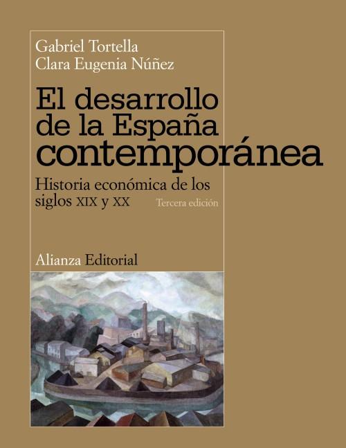 El desarrollo de la España contemporánea. Historia económica de los siglos XIX y XX