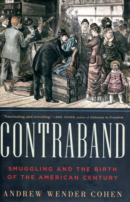 Contraband- Smuggling and the birth of the American Century