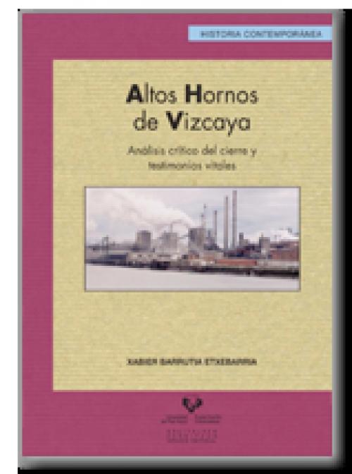 Altos Hornos de Vizcaya. Análisis crítico del cierre y testimonios vitales