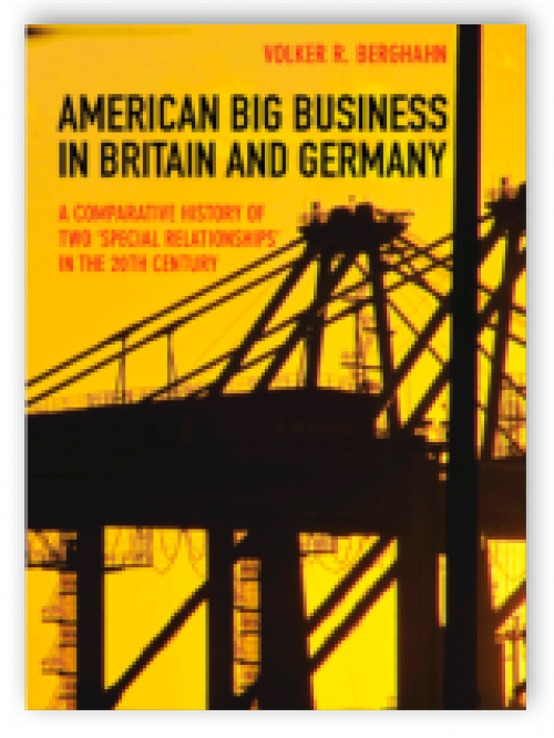 American big business in Britain and Germany. A comparative history of two 'special relationships' in the 20th Century