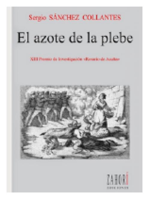 El azote de la plebe. Un estudio social de las quintas y los consumos en la Asturias contemporánea
