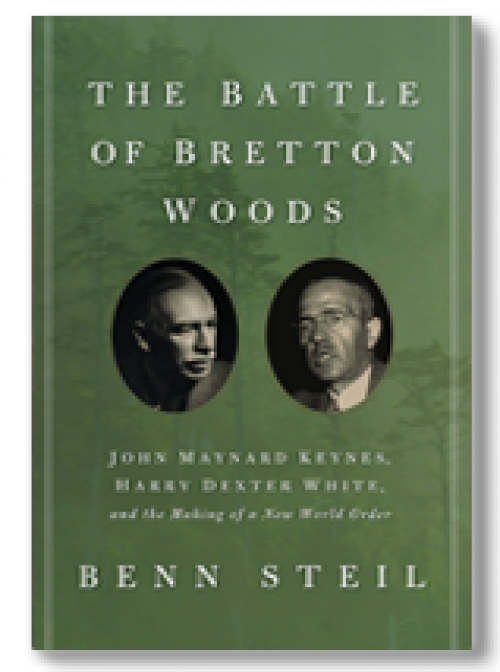 The battle of Bretton Woods. John Maynard Keynes, Harry Dexter White, and the making of a New Wolrd Order