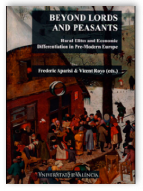 Beyond Lords and Peasants. Rural Elites and Economic Differentiation in Pre-Modern Europe