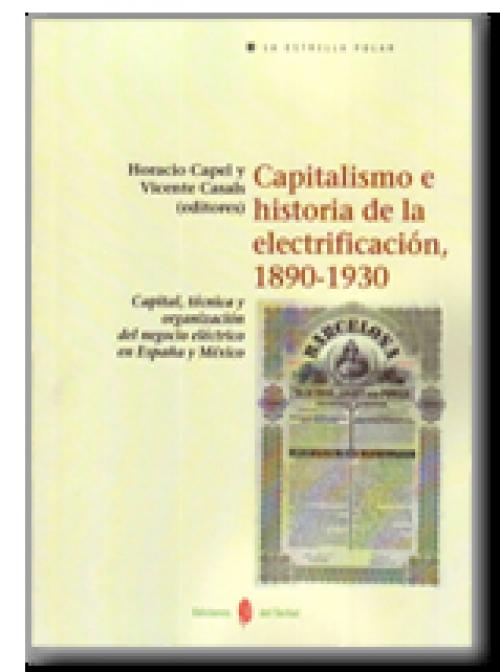 Capitalismo e historia de la electrificación, 1890-1930. Capital, técnica y organización