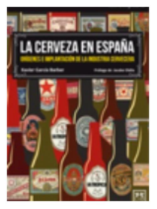 La cerveza en España. Orígenes e implantación de la industria cervecera