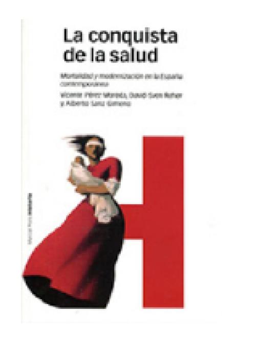 La conquista de la salud. Mortalidad y modernización en la España Contemporánea