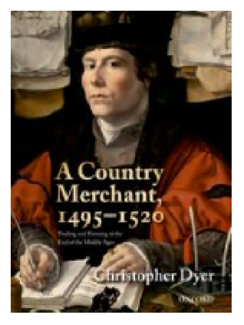 A country merchant, 1495-1520. Trading and farming at the end of the middle ages