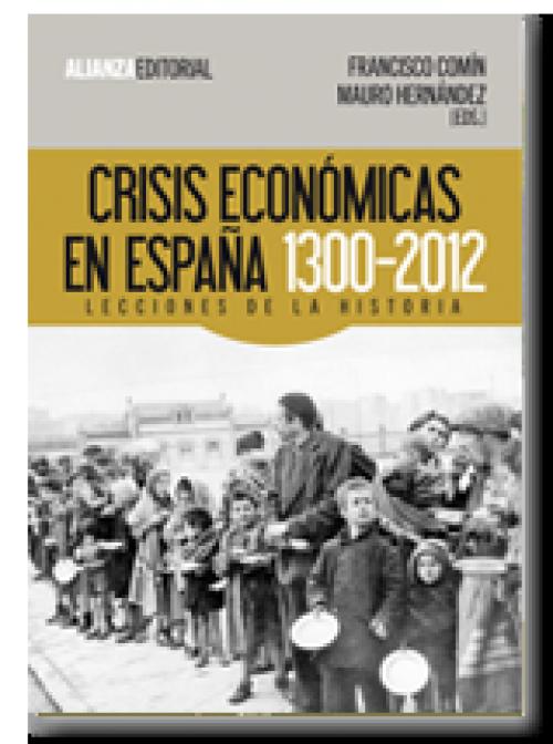 Crisis económicas en España, 1300-2012. Lecciones de la historia