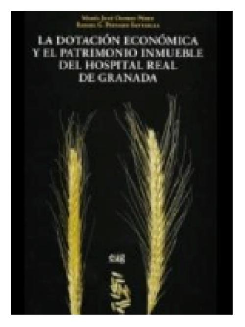La dotación económica y el patrimonio inmueble del Hospital Real de Granada