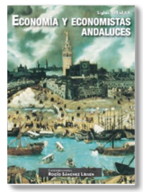 Economía y economistas andaluces siglos XVI al XX