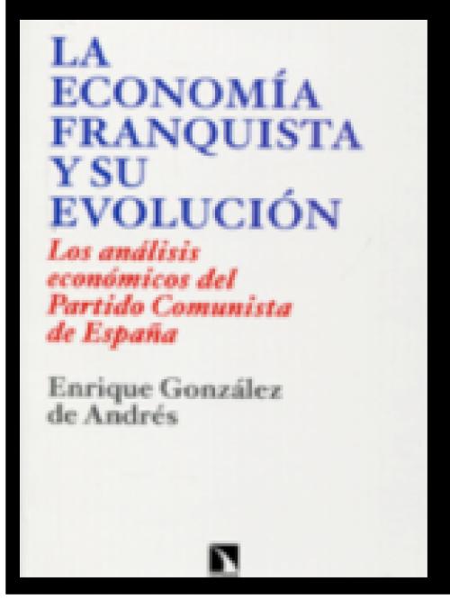 La economía franquista y su evolución. Los análisis económicos del Partido Comunista de España
