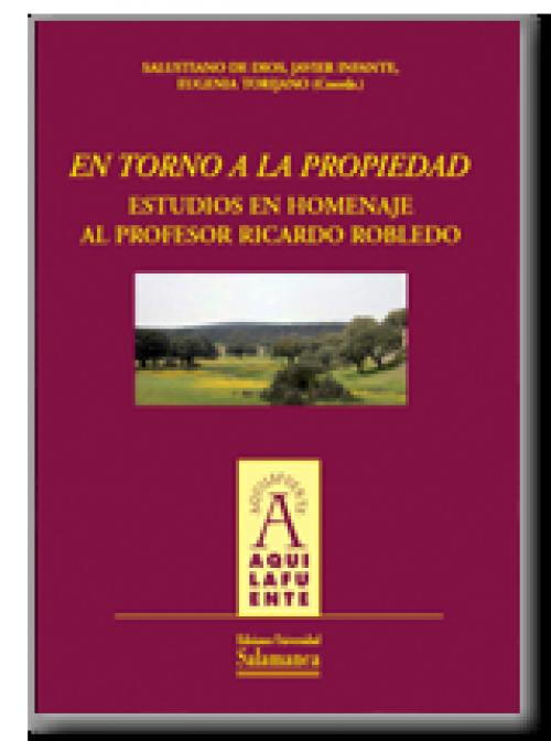 En torno a la propiedad. Estudios en homenaje al profesor Ricardo Robledo
