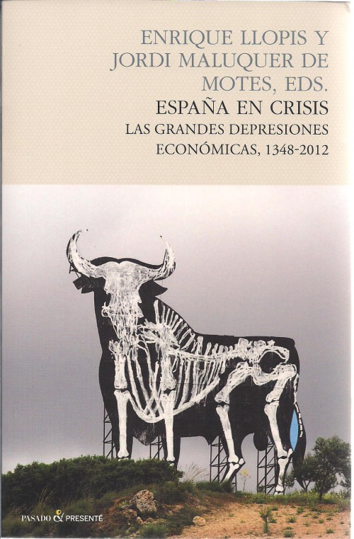 España en crisis. Las grandes depresiones económicas, 1348-2012