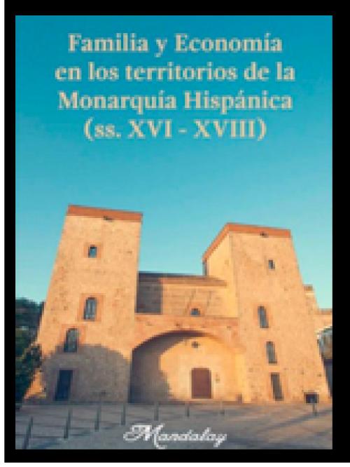 Familia y economía en los territorios de la Monarquía Hispánica (ss. XVI – XVIII)
