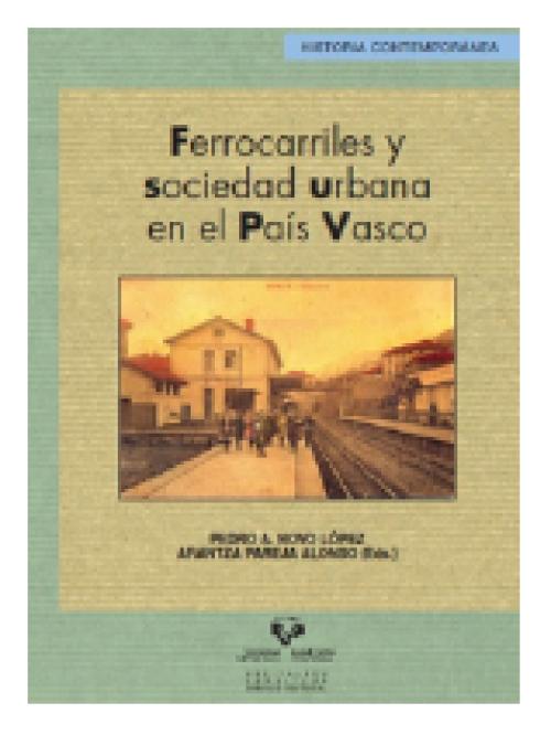 Ferrocarriles y sociedad urbana en el País Vasco