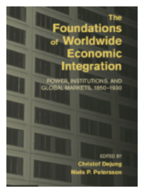 The foundations of worldwide economic integration. Power, institutions, and global markets, 1850-1930
