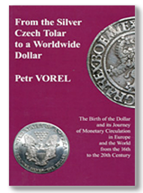 From the Silver Czech Tolar to a worldwide Dollar. The birth of the Dollar and its journey of monetary circulation in Europe
