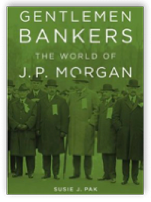 Gentlemen Bankers: The World of J.P. Morgan