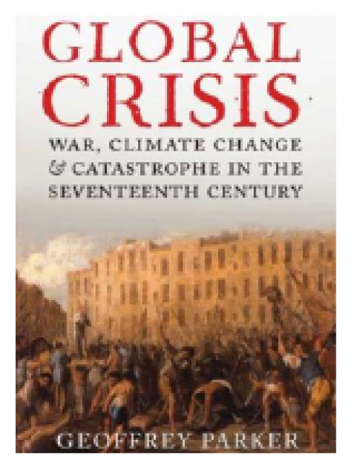Global crisis. War, climate change and catastrophe in the Seventeenth Century