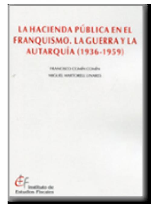 La Hacienda pública en el franquismo. La guerra y la autarquía (1936-1959)