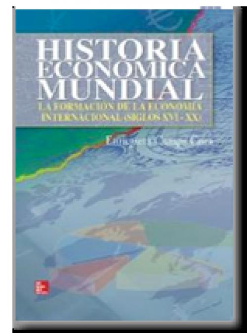Historia económica mundial. La formación de la economía internacional (siglos XVI – XX)