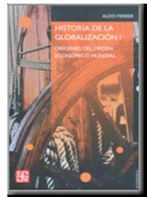 Historia de la globalización I. Orígenes del orden económico mundial
