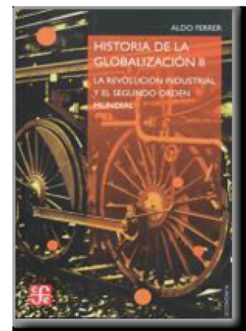Historia de la globalización II. La Revolución Industrial y el segundo orden mundial