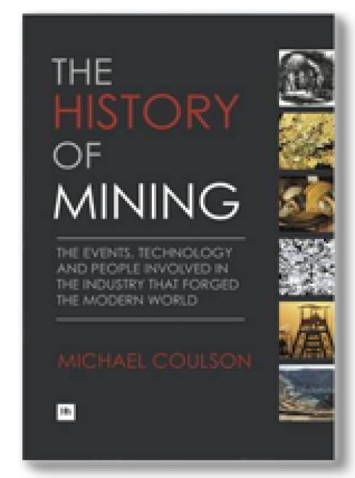 The history of mining. The events, technology and people involved in the industry that forged the Modern World