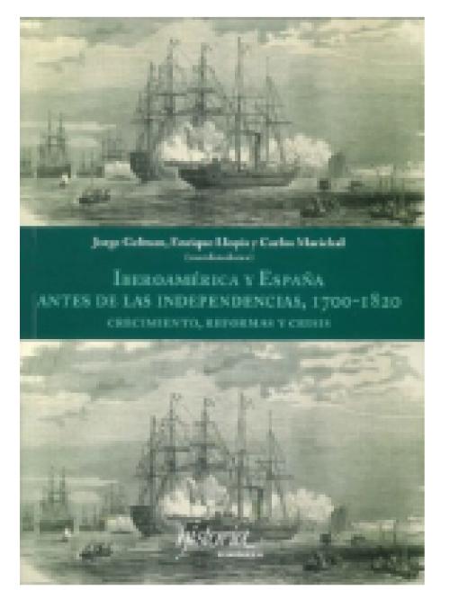 Iberoamérica y España antes de las independencias, 1700-1820. Crecimiento, reformas y crisis