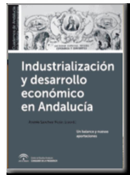 Industrialización y desarrollo económico en Andalucía