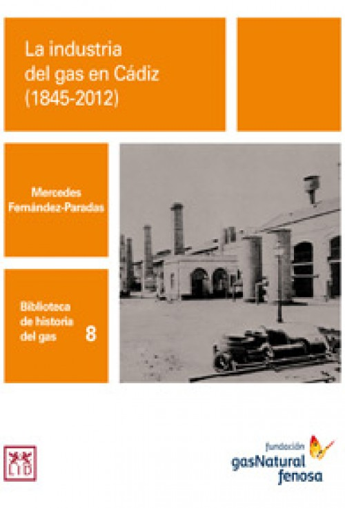 La industria del gas en Cádiz (1845-2012)
