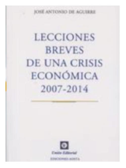 Lecciones breves de una crisis económica 2007-2014