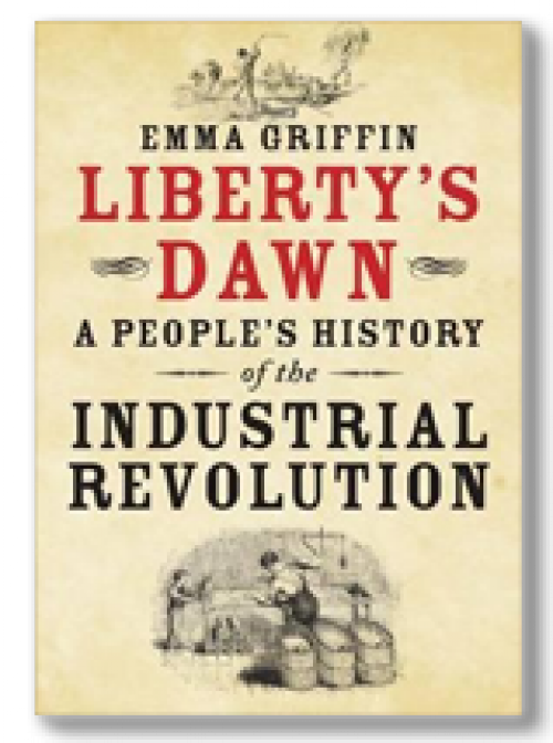 Liberty's dawn. A people's history of the Industrial Revolution