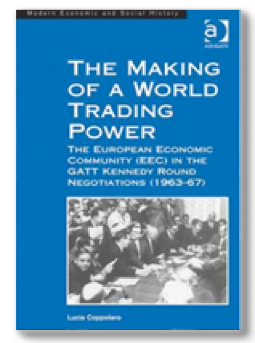 The Making of a World Trading Power. The European Economic Community (EEC) in the GATT Kennedy Round Negotiations (1963–67)