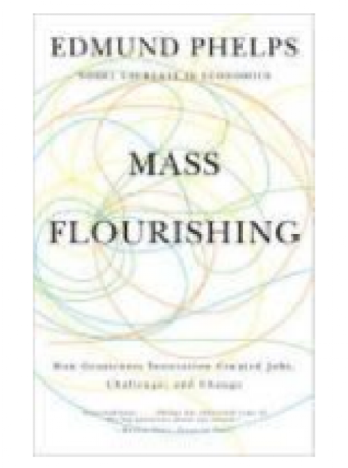 Mass Flourishing. «How Grassroots Innovation Created Jobs, Challenge, and Change»