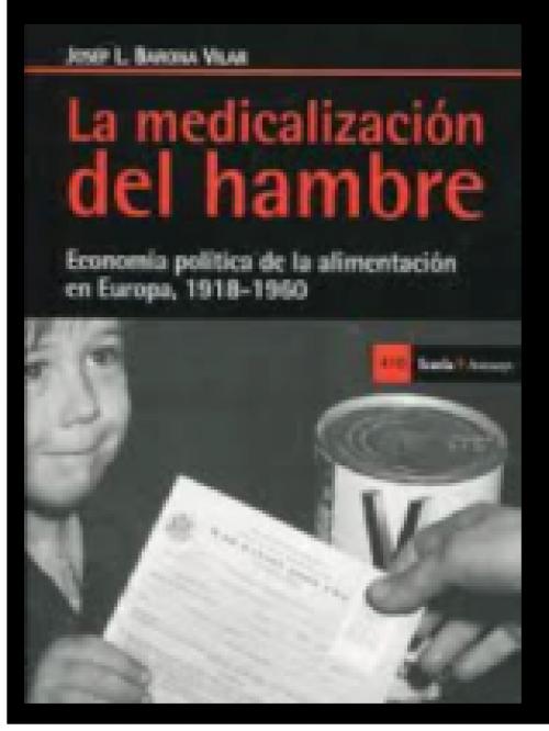 La medicalización del hambre. economía política de la alimentación  en Europa, 1918-1960