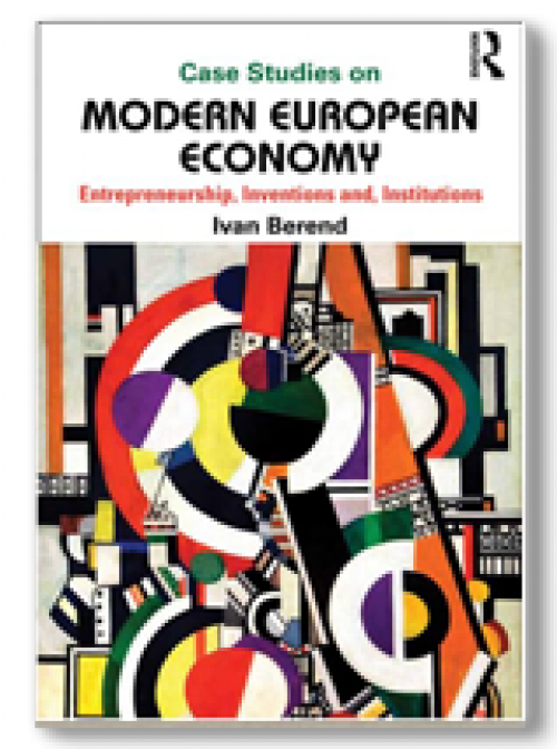 Case studies on Modern European Economy. Entrepreneurs, Inventions, Institutions