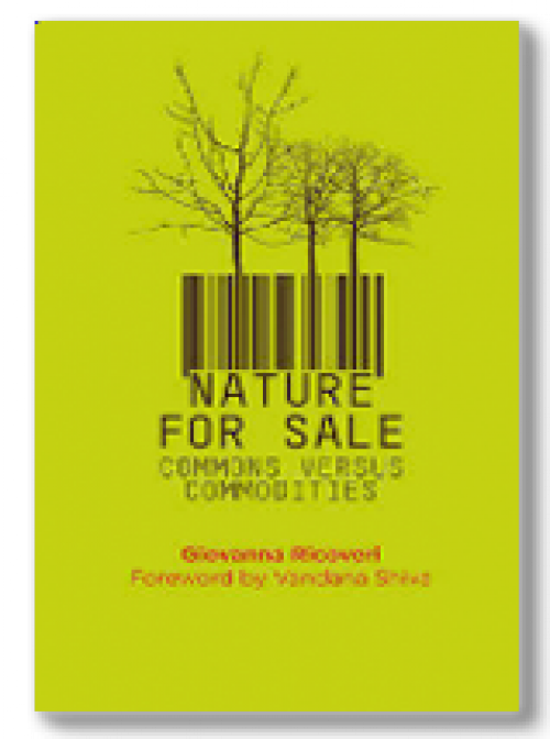 Nature for sale. The commons versus commodities