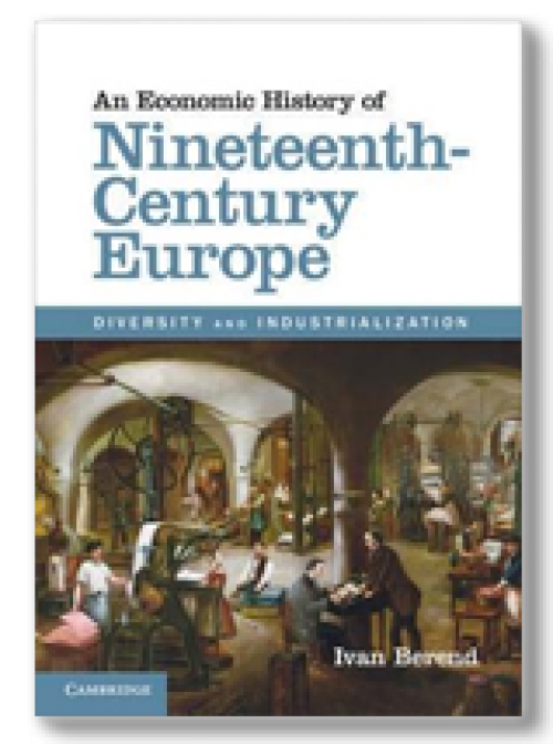 An Economic History of Nineteenth-century Europe. Diversity and Industrialization