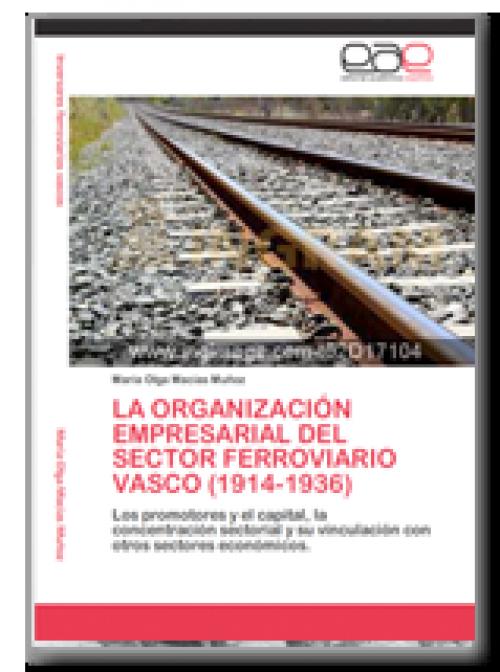 La organización empresarial  del sector ferroviario vasco (1914-1936)